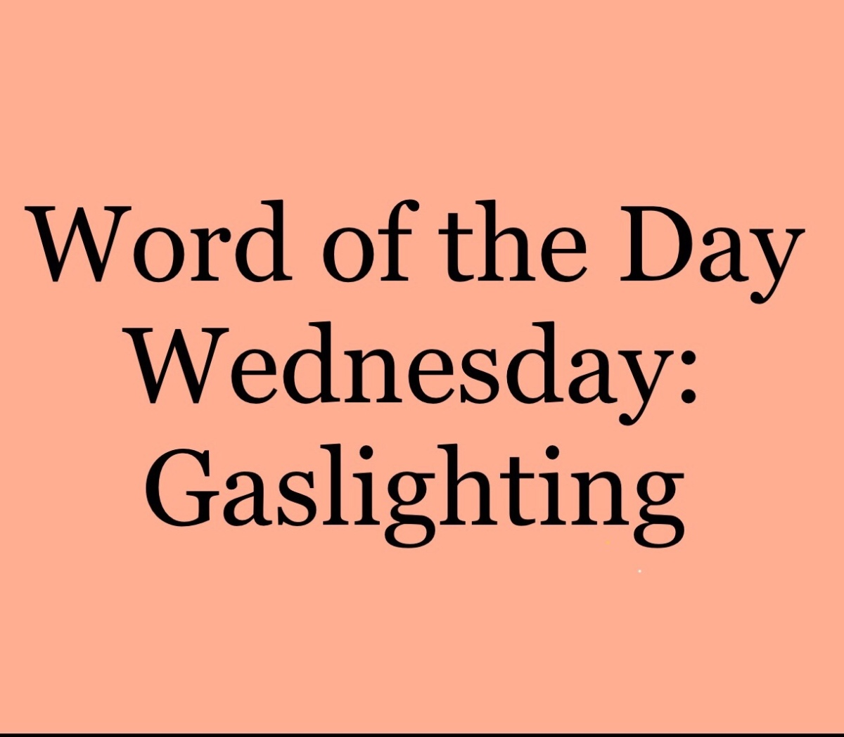 Word of the Day Wednesday: Gaslighting